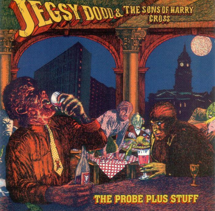 DOGG, Jegsy & THE SONS OF HARRY CROSS - The Probe Plus Stuff