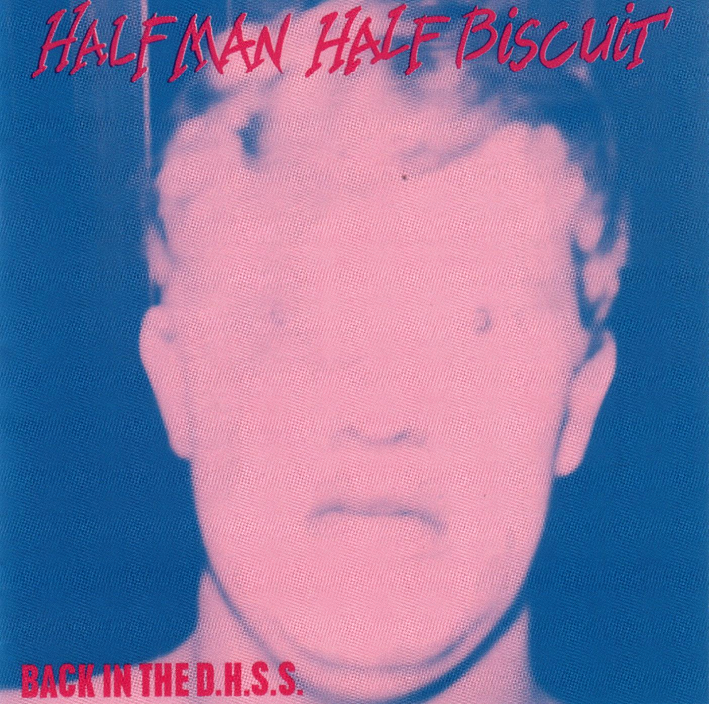 HALF MAN HALF BISCUIT - Back In The DHSS