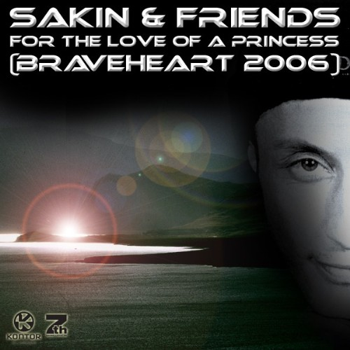 SAKIN & FRIENDS - For The Love Of A Princess (Braveheart 2006)