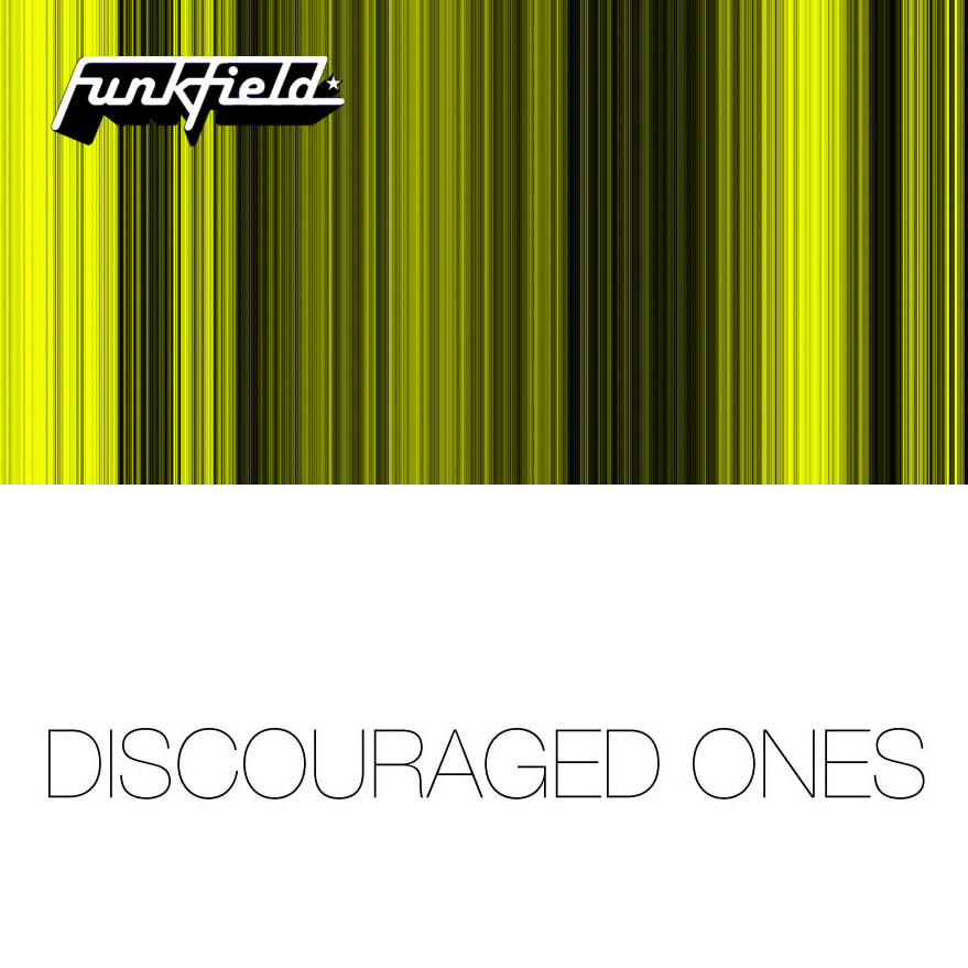 DISCOURAGED ONES - U Don't Stop