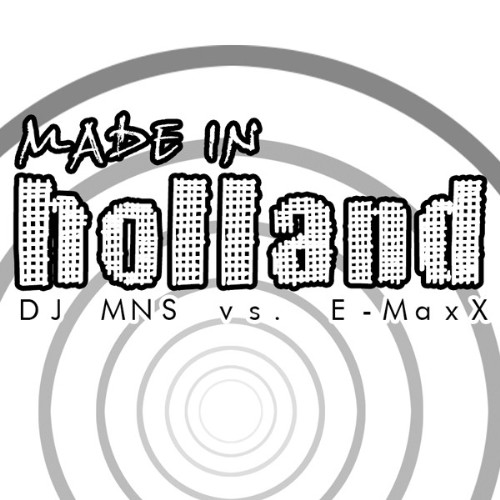 DJ MNS vs DJ E MAXX - Made In Holland