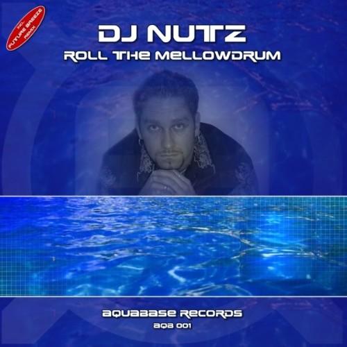 DJ NUTZ - Roll The Mellowdrum