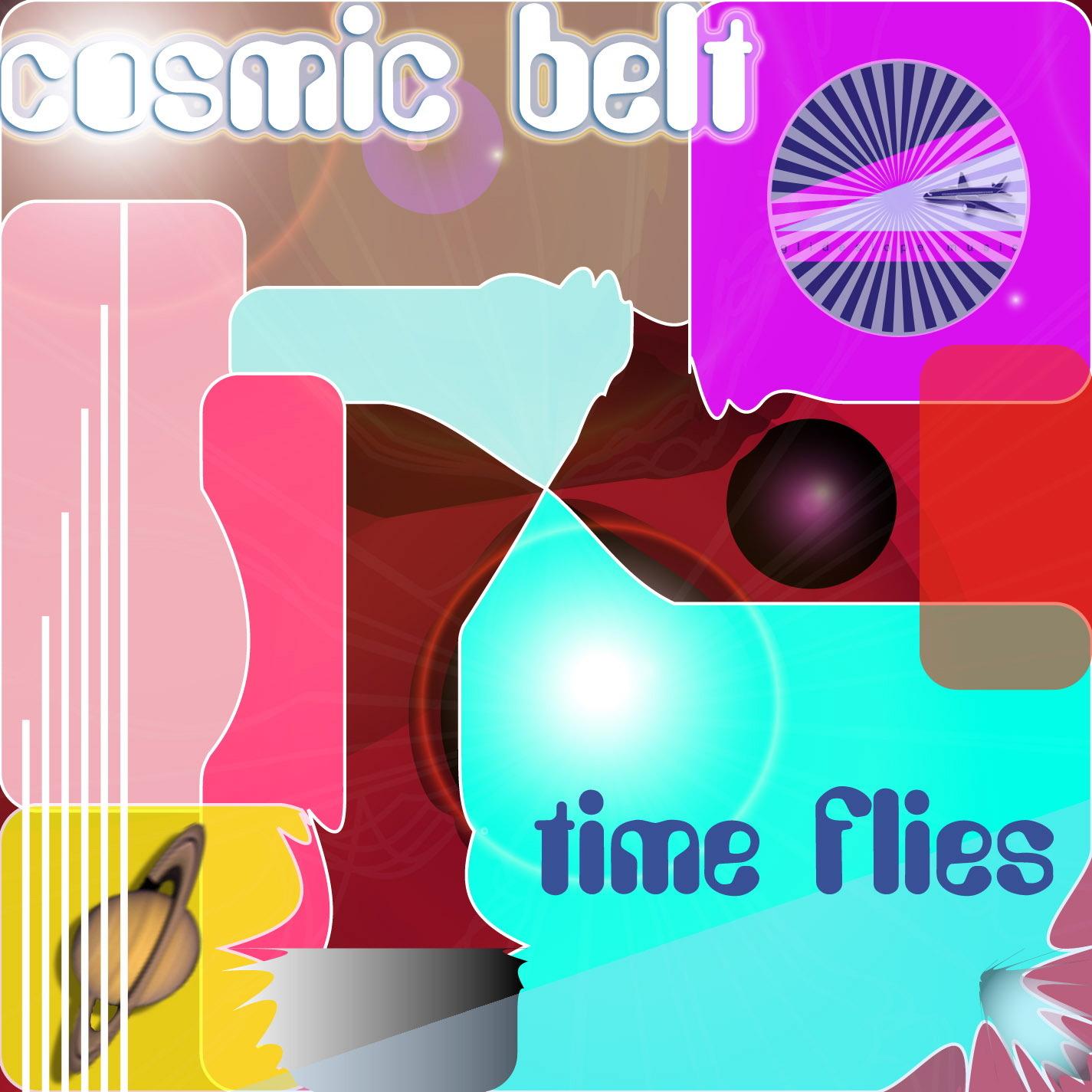 COSMIC BELT - Time Flies