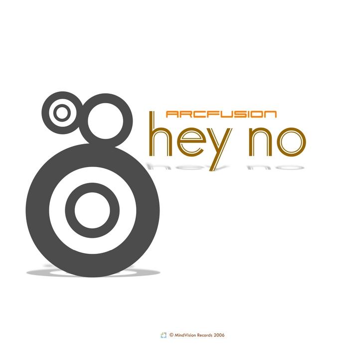 ARCFUSION - Hey No