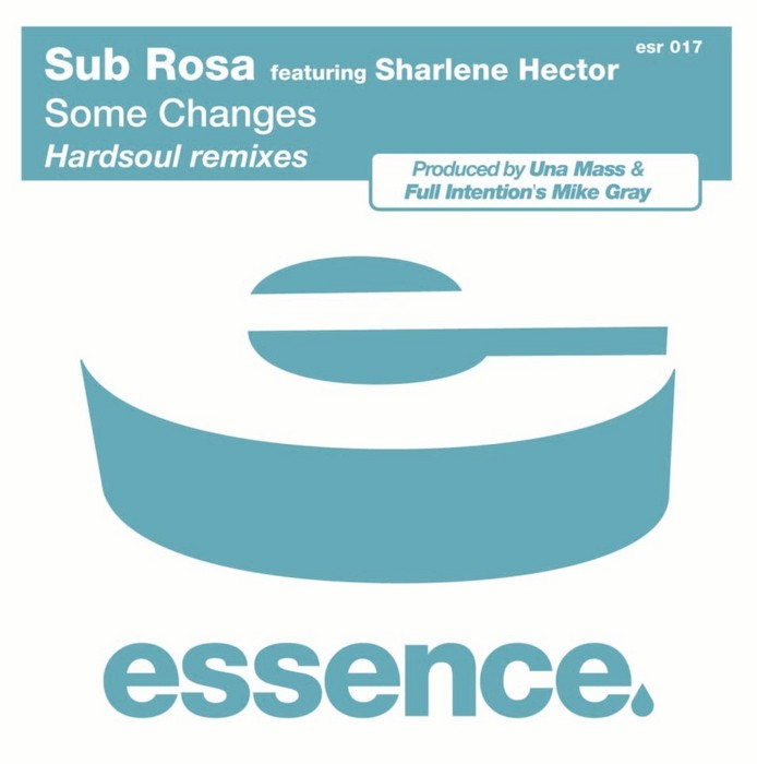 SUB ROSA feat SHARLENE HECTOR - Some Changes (Hardsoul remixes)