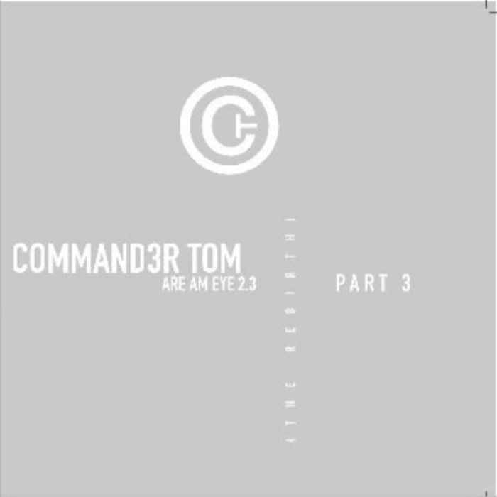 COMMANDER TOM - Are Am Eye (remixes)