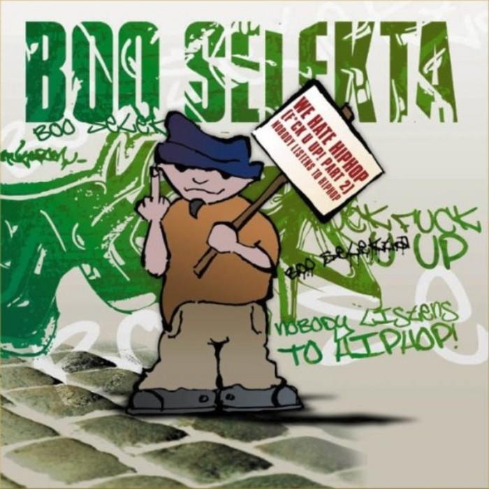 BOO SELEKTA feat SHAUN BAKER - We Hate Hip Hop! (F*ck U Up! Part 2)