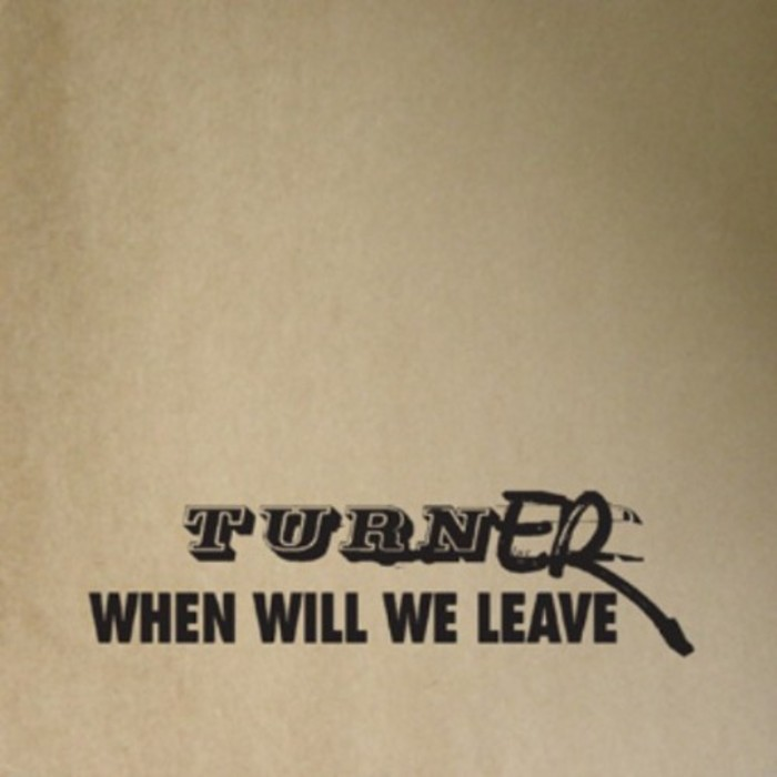 TURNER - When We Will Leave