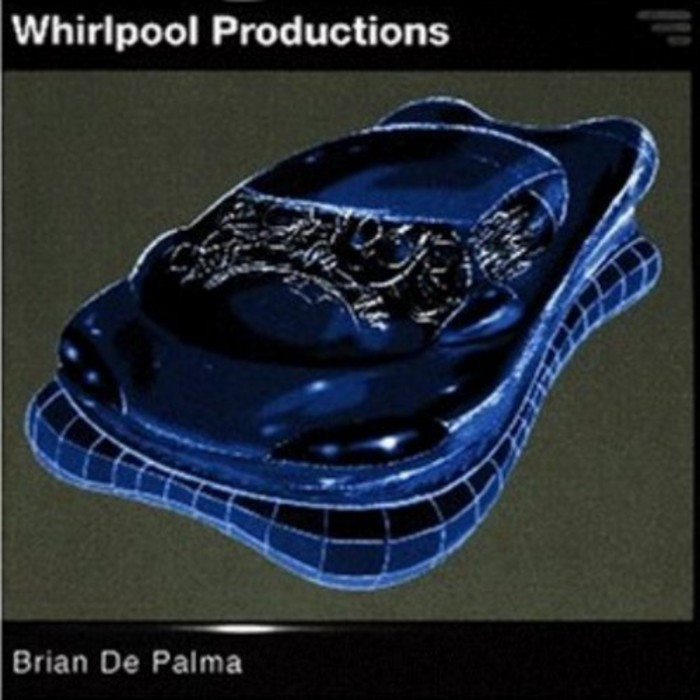 WHIRLPOOL PRODUCTIONS - Brian De Palma