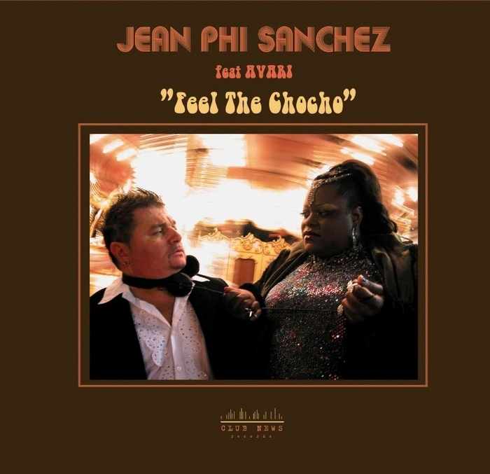 SANCHEZ, Jean Phi feat AVARI - Feel The Chocho