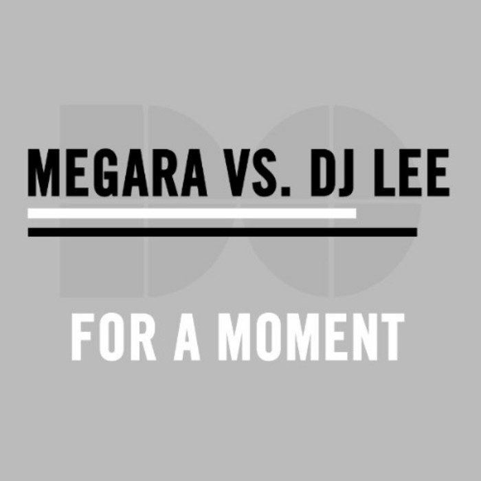 MEGARA vs DJ LEE - For A Moment