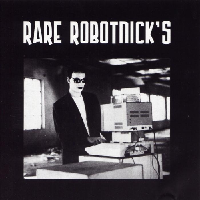 ROBOTNICK, Alexander - Rare Robotnick's