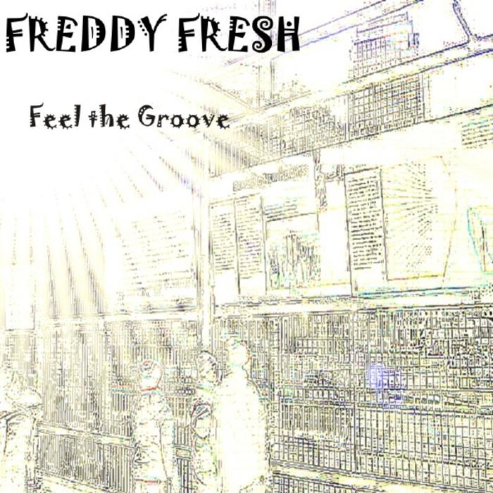 FRESH, Freddy - Feel The Groove EP