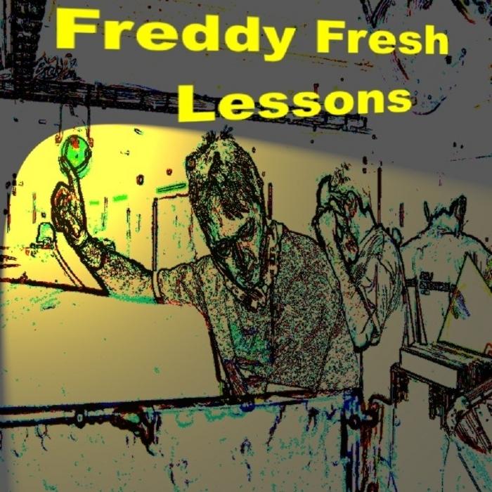 FRESH, Freddy - Lessons