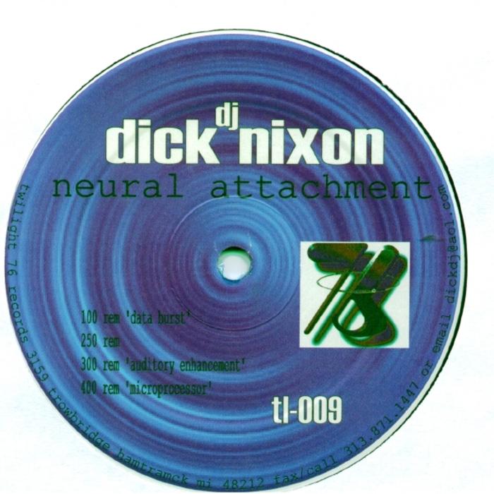 DJ DICK NIXON - Neural Attachment