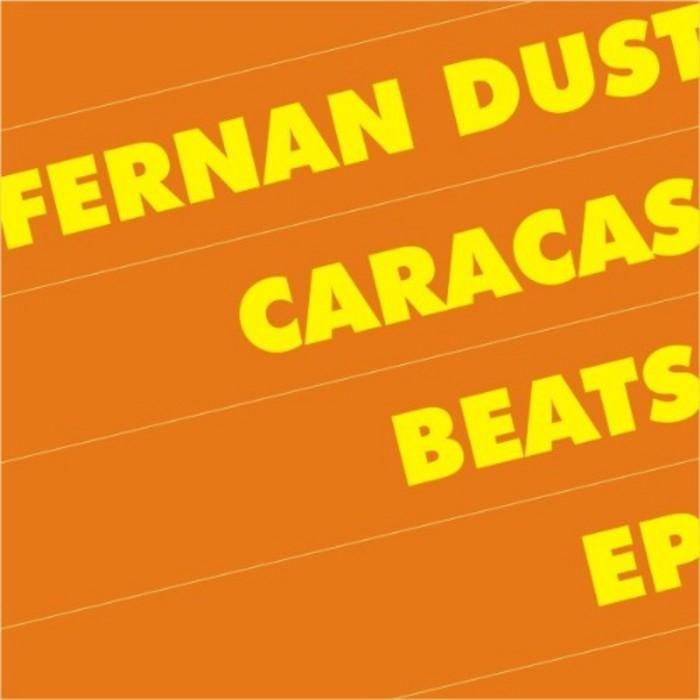 DUST, Fernan - Caracas Beats EP