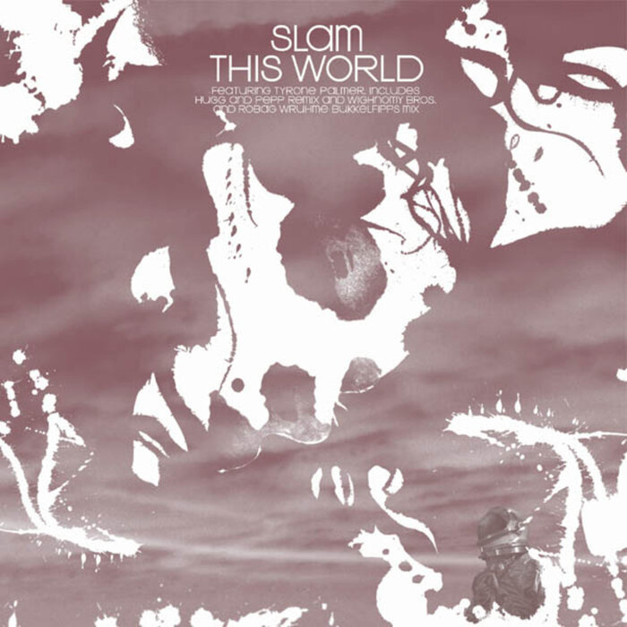SLAM feat TYRONE PALMER - This World