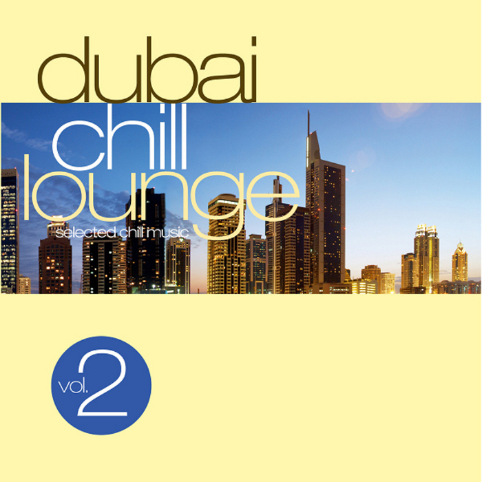 VARIOUS - Dubai Chill Lounge Vol 2