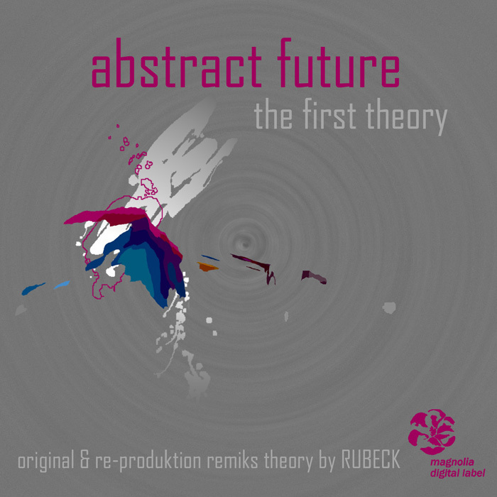 ABSTRACT FUTURE - The First Theory