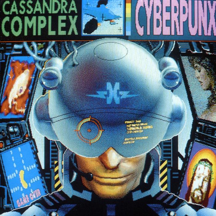 THE CASSANDRA COMPLEX - Cyberpunx