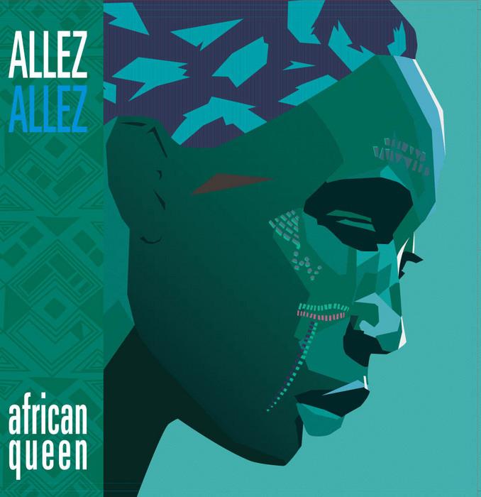 ALLEZ ALLEZ - African Queen