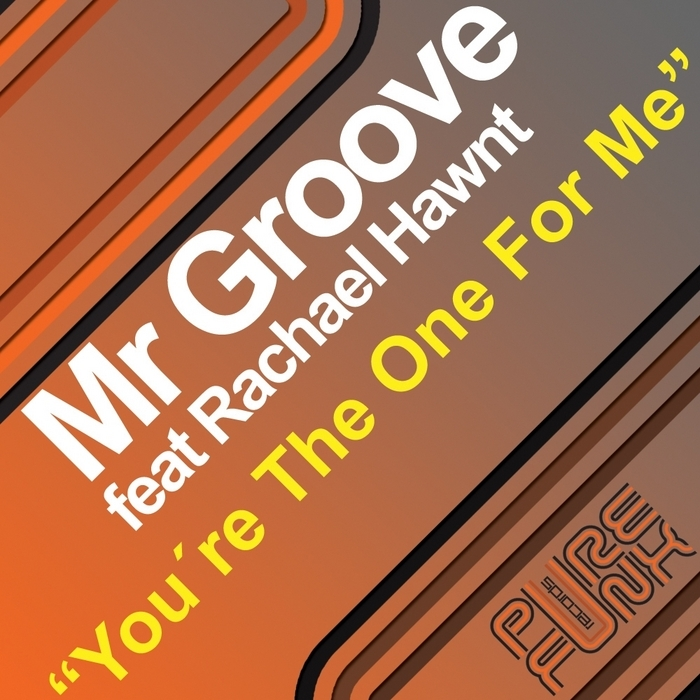 MR GROOVE feat RACHEL HAWNT - You're The One For Me