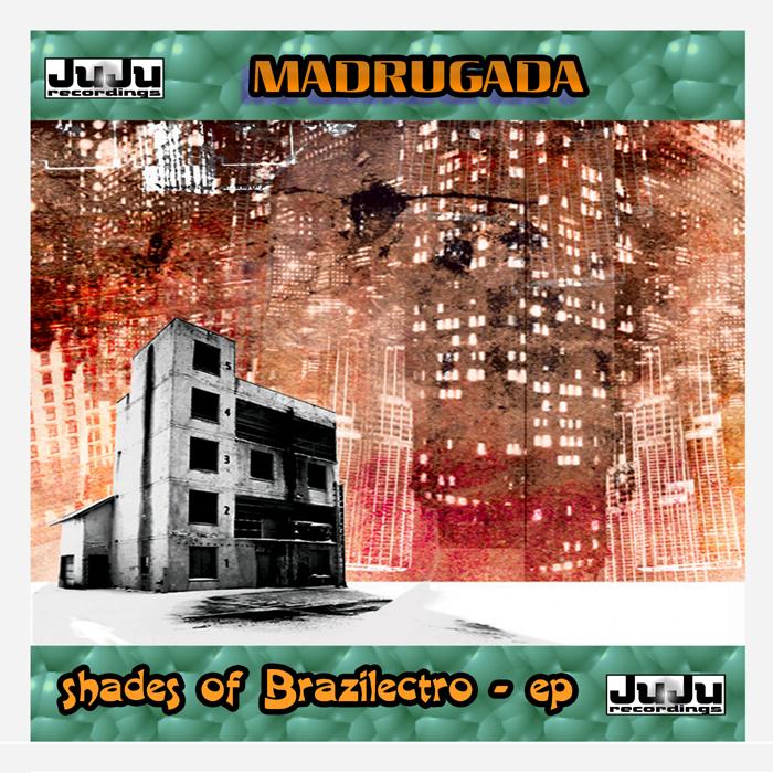 MADRUGADA - Shades Of Brazilectro EP