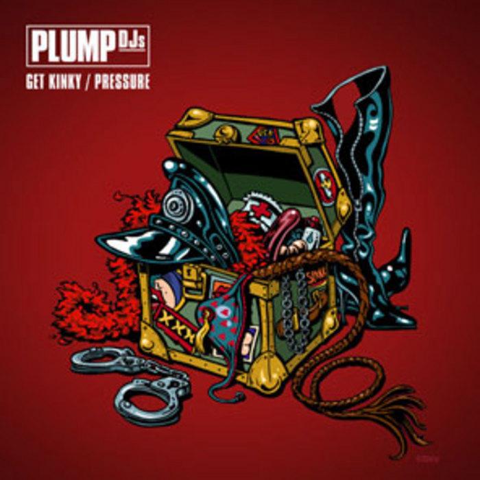 PLUMP DJs - Get Kinky