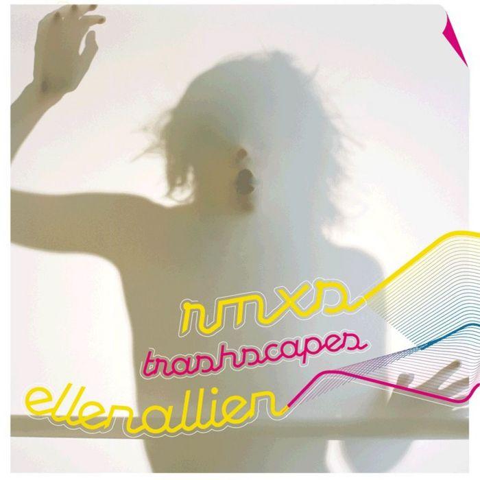ALLIEN, Ellen - Trash Scapes (Remixes)