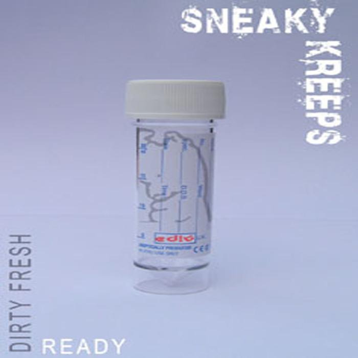 SNEAKY KREEPS - Dirty Fresh