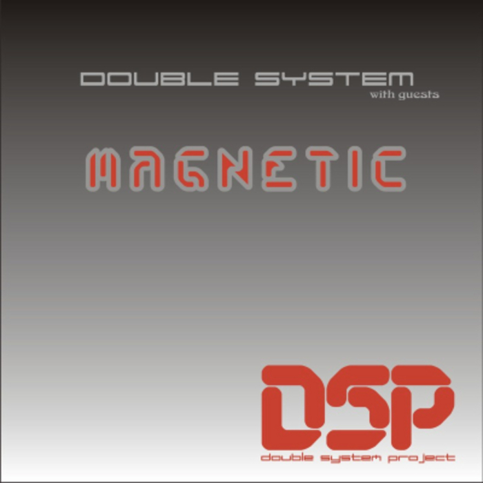 DOUBLE SYSTEM PROJECT - Magnetic EP