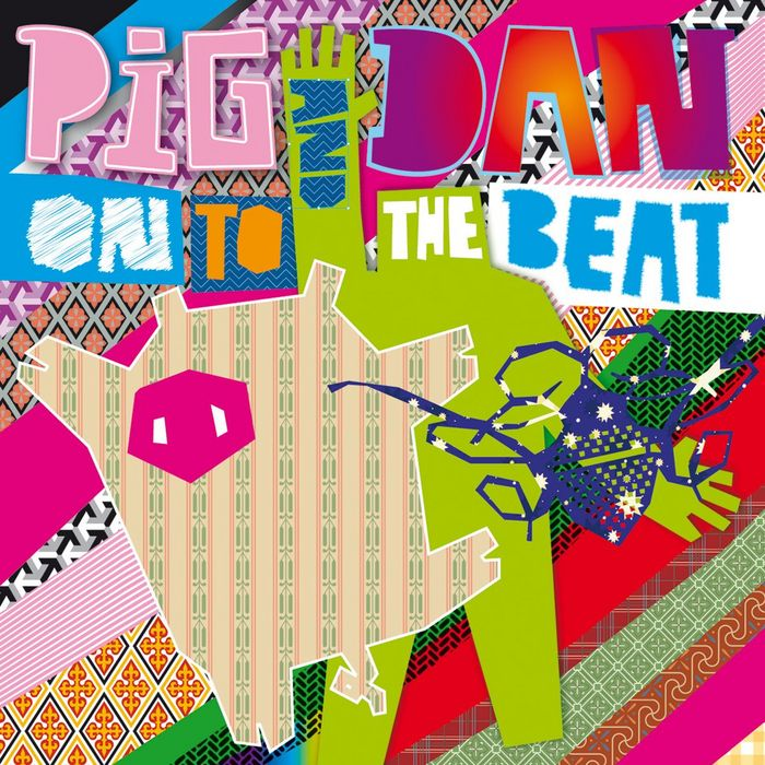 PIG & DAN - On To The Beat
