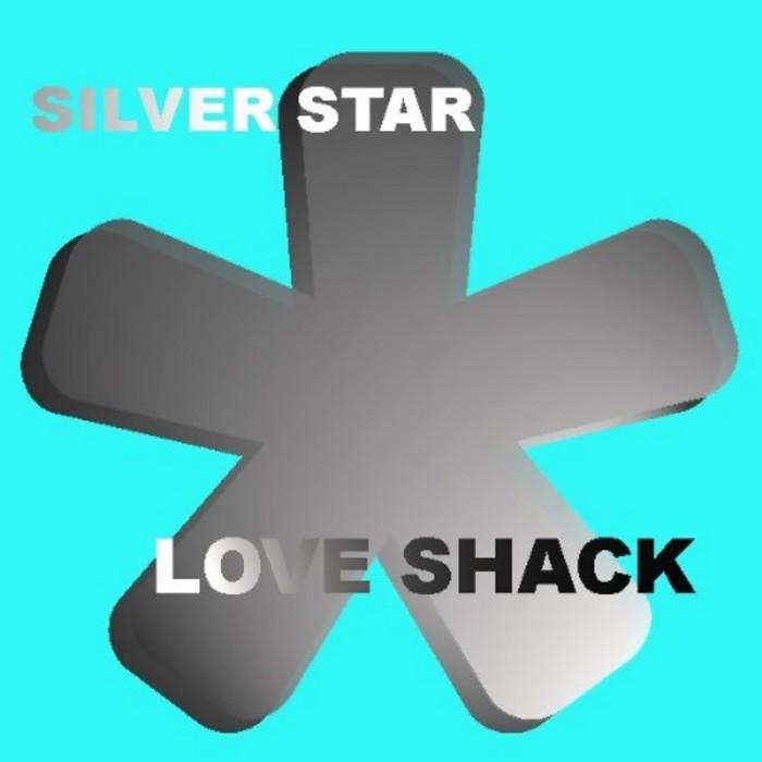 SILVER STAR - Love Shack