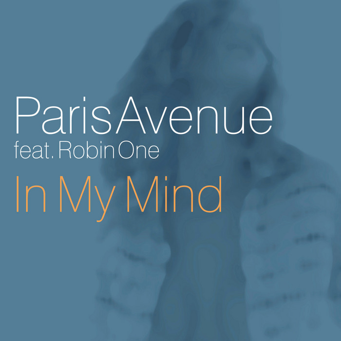 PARIS AVENUE feat ROBIN ONE - In My Mind