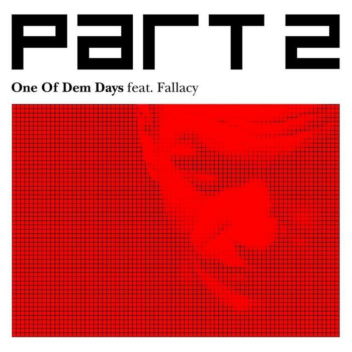 PART 2 feat FALLACY - One Of Dem Days
