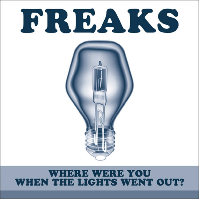 FREAKS - Where Were You When The Lights Went Out?