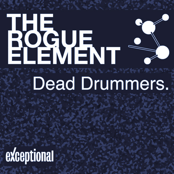 ROGUE ELEMENT, The - Dead Drummers