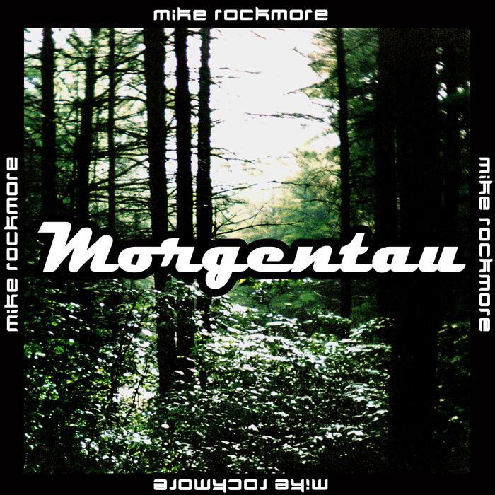 ROCKMORE, Mike - Morgentau