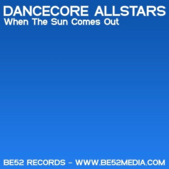 DANCECORE ALLSTARS - When The Sun Comes Out