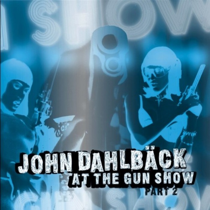 DAHLBACK, John - At The Gun Show (Part 2)