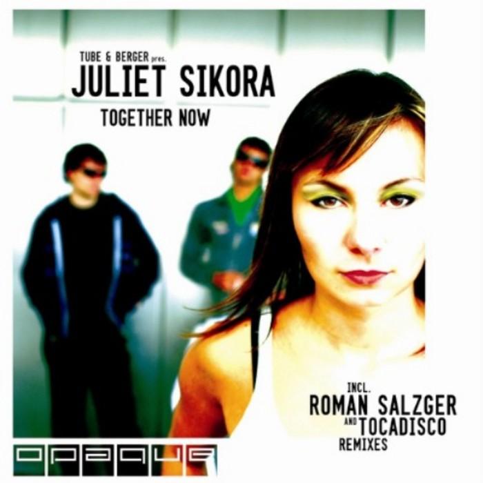 TUBE & BERGER present JULIET SIKORA - Together Now