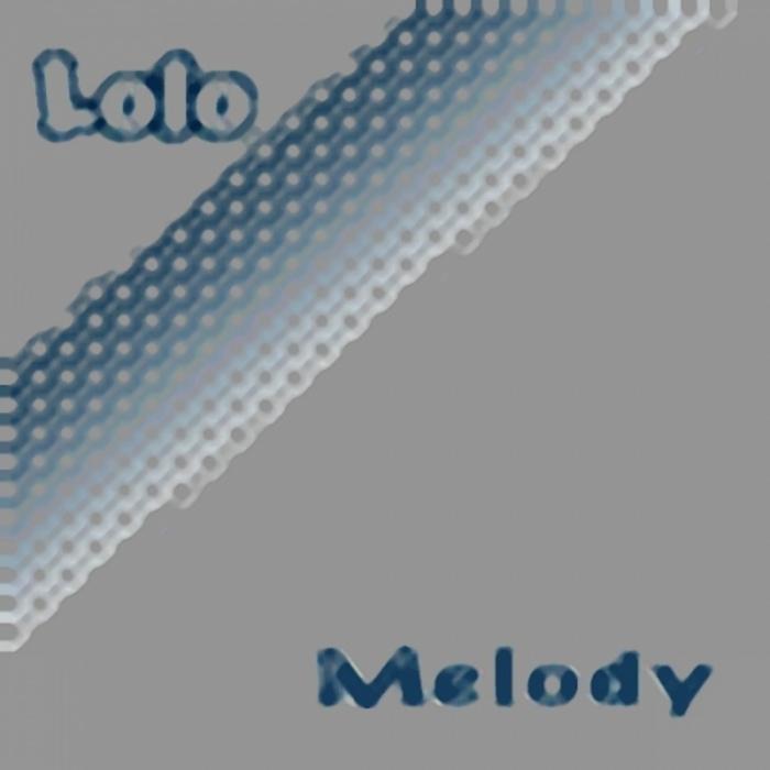 LOLO - Melody