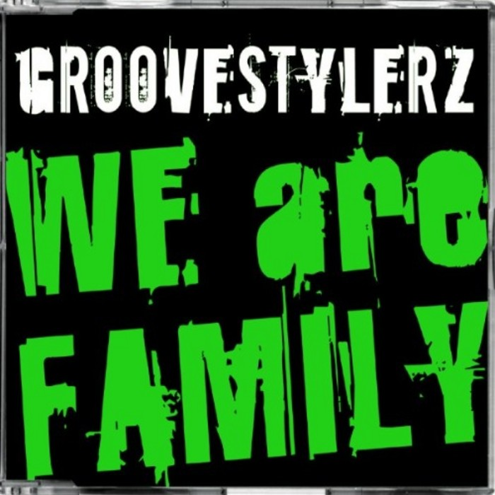 GROOVESTYLERZ - We Are Family