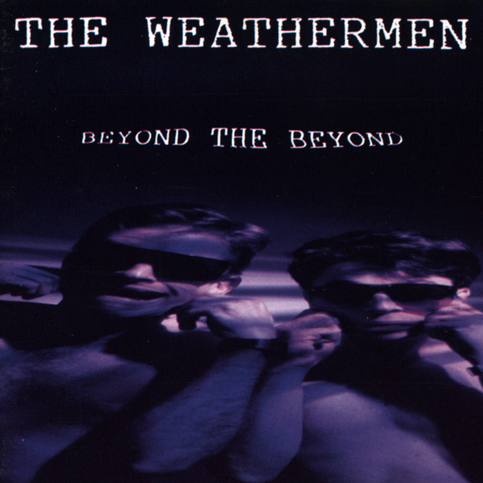WEATHERMEN, The - Beyond The Beyond