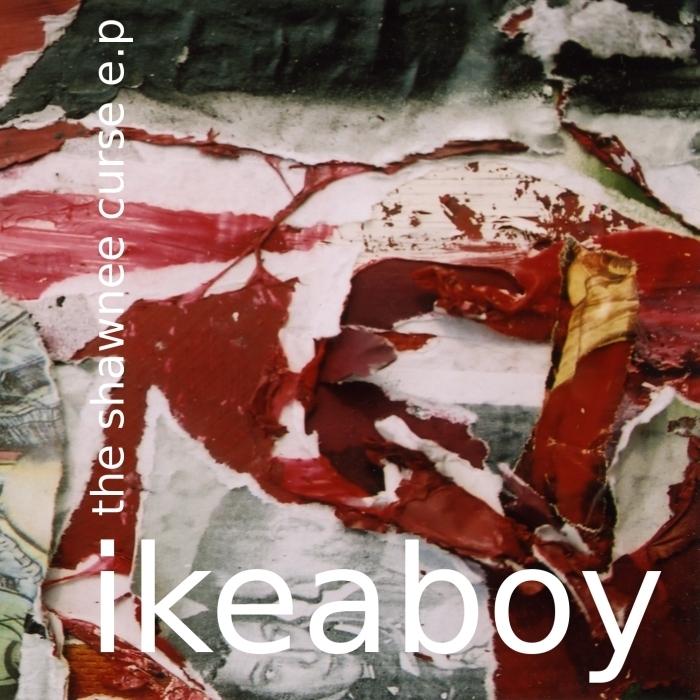 IKEABOY - The Shawnee Curse EP