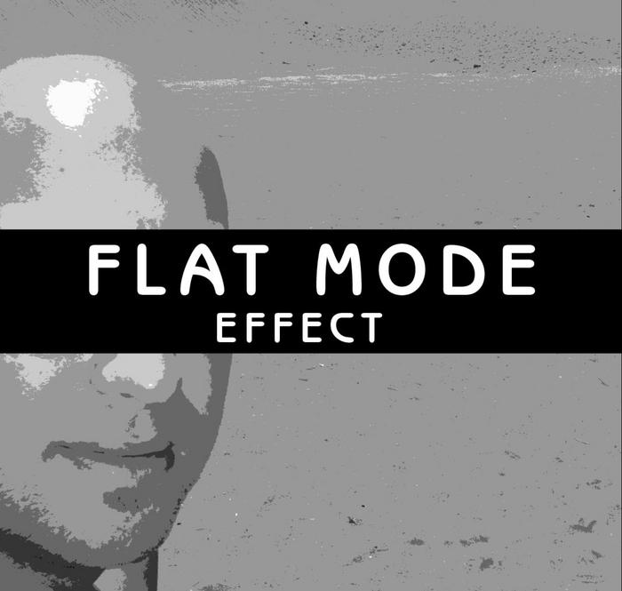 FLAT MODE - Effect