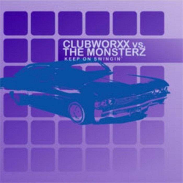 CLUBWORXX vs THE MONSTERZ - Keep On Swingin'