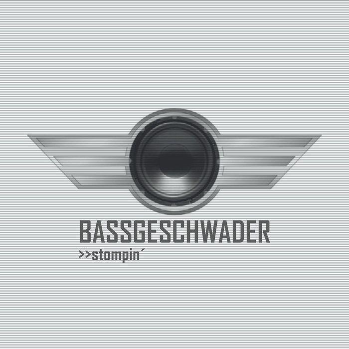 BASSGESCHWADER - Stompin'
