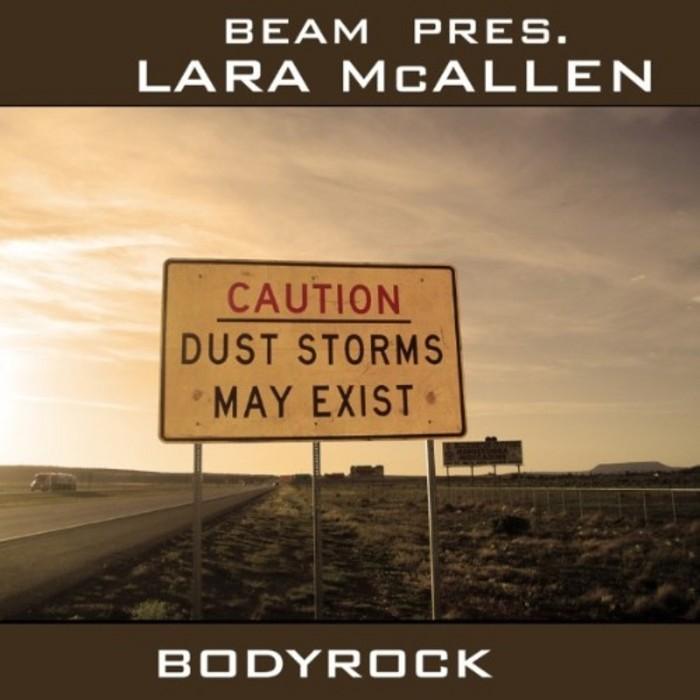 BEAM presents LARA McALLEN - Bodyrock