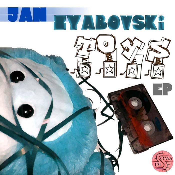 Jan ZYABOVSKI - Toys EP